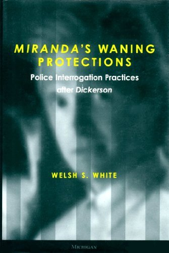 9780472111725: Miranda's Waning Protections: Police Interrogation Practices After Dickerson