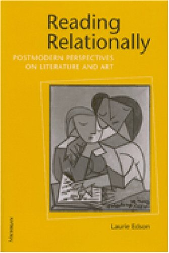 Reading Relationally: Postmodern Perspectives on Literature and Art (Hardback): Laurie Edson