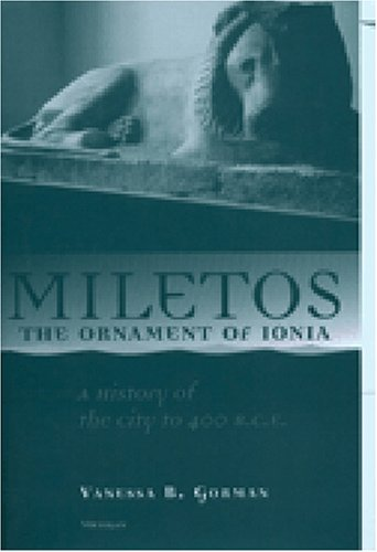 9780472111992: Miletos, the Ornament of Ionia: A History of the City to 400 B.C.E.