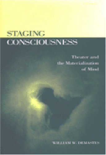 9780472112029: Staging Consciousness: Theater and the Materialization of Mind (Theater: Theory/Text/Performance)