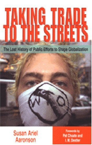 9780472112128: Taking Trade to the Streets: The Lost History of Public Efforts to Shape Globalization