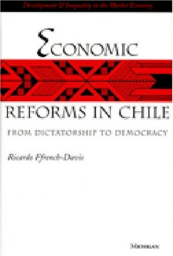 Economic Reforms in Chile: From Dictatorship to Democracy (Hardback): Ricardo French-Davis