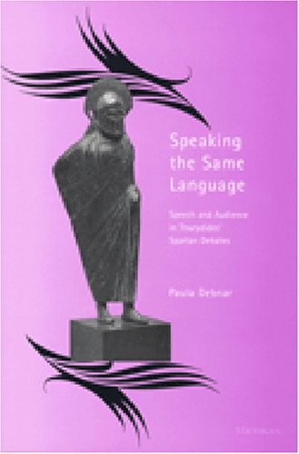 9780472112364: Speaking the Same Language: Speech and Audience in Thucydides' Spartan Debates