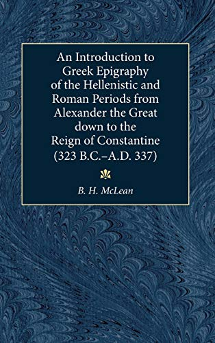 9780472112388: An Introduction to Greek Epigraphy of the Hellenistic and Roman Periods from Alexan