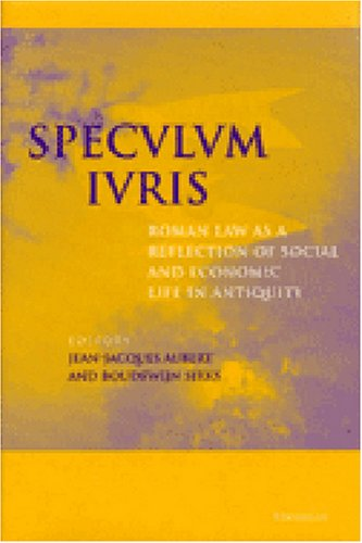 Speculum Iuris: Roman Law as a Reflection of Social and Economic Life in Antiquity (Hardback)