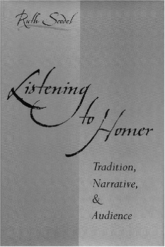 9780472112654: Listening to Homer: Tradition, Narrative, and Audience