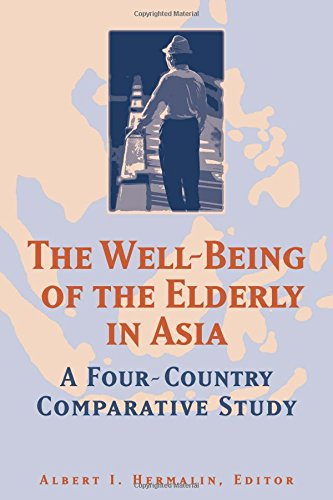 The Well-Being of the Elderly in Asia: A Four-Country Comparative Study: Hermalin, Albert I. (...