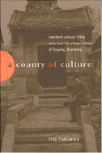9780472112838: A County of Culture: Twentieth-Century China Seen from the Village Schools of Zouping, Shandong
