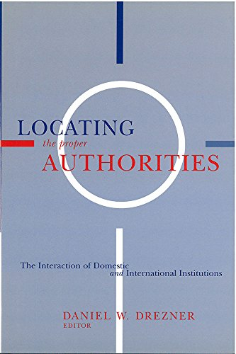9780472112890: Locating the Proper Authorities: The Interaction of Domestic and International Institutions