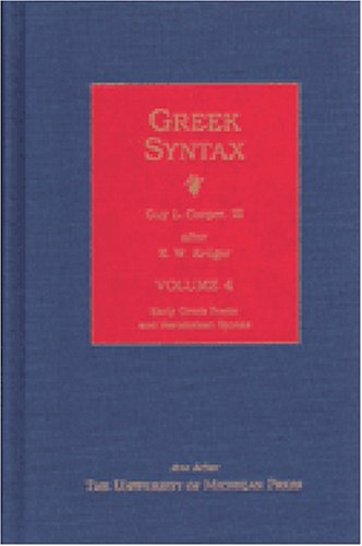 9780472112951: Greek Syntax: Volume 4, Early Greek Poetic and Herodotean Syntax