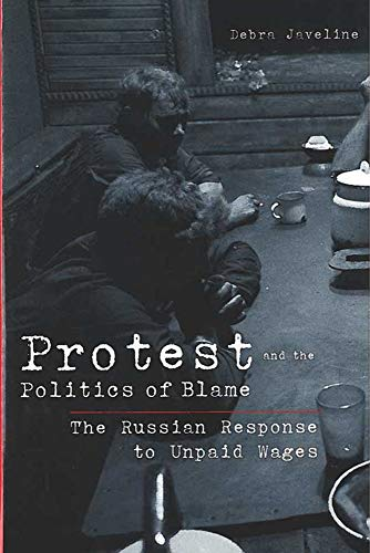 Protest and the Politics of Blame: The Russian Response to Unpaid Wages (Interests, Identities, and...
