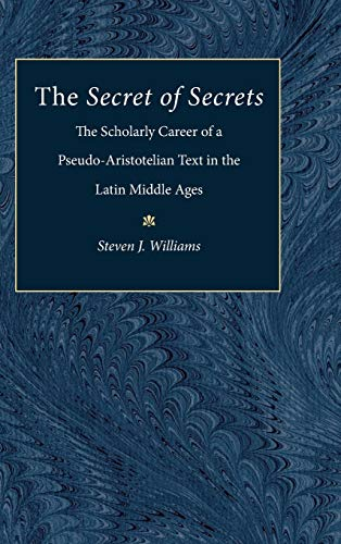 9780472113088: The Secret of Secrets: The Scholarly Career of a Pseudo-Aristotelian Text in the Latin Middle Ages