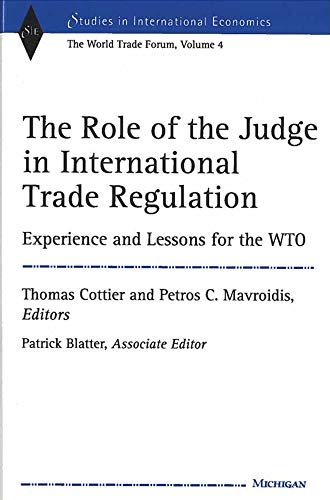 The Role of the Judge in International Trade Regulation: Experience and Lessons for the WTO (...
