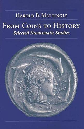 From Coins to History - Selected Numismatic Studies: Mattingly, Harold B.