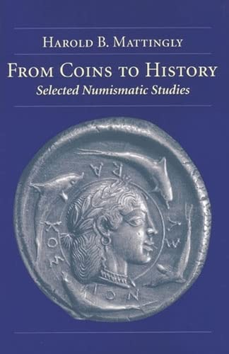 9780472113316: From Coins to History: Selected Numismatic Studies