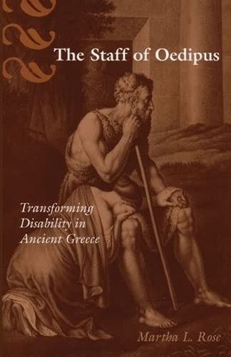 The Staff of Oedipus: Transforming Disability in Ancient Greece (Hardback): Martha L. Rose