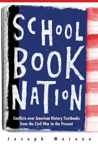 9780472113422: Schoolbook Nation: Conflicts over American History Textbooks from the Civil War to the Present
