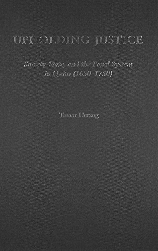 9780472113750: Upholding Justice: Society, State, and the Penal System in Quito (1650-1750) (History, Languages, and Cultures of the Spanish and Portuguese Worlds)