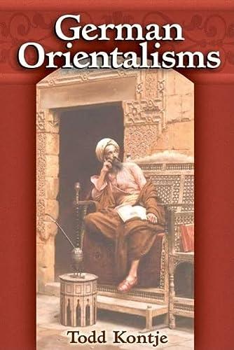 German Orientalisms (Hardback): Todd Kontje