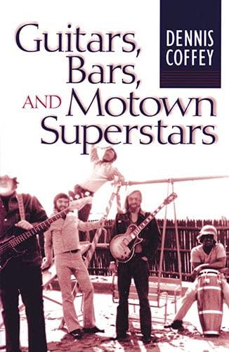 9780472113996: Guitars, Bars, and Motown Superstars