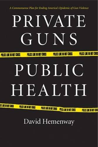 9780472114054: Private Guns, Public Health