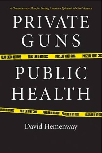 9780472114054: Private Guns, Public Health