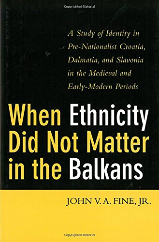 9780472114146: When Ethnicity Did Not Matter in the Balkans: A Study of Identity in Pre-Nationalist Croatia, Dalmatia, and Slovenia in the Medieval and Early-Modern Periods