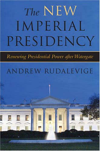 9780472114306: The New Imperial Presidency: Renewing Presidential Power after Watergate (Contemporary Political and Social Issues)