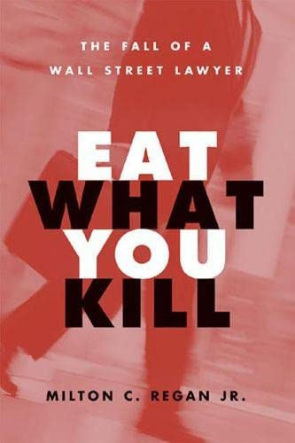 9780472114375: Eat What You Kill: The Fall of a Wall Street Lawyer