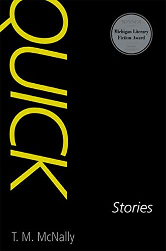 9780472114528: Quick: Stories (Michigan Literary Fiction Awards)