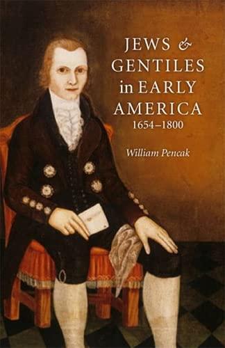 Jews and Gentiles in Early America - 1654-1800: Pencak, William