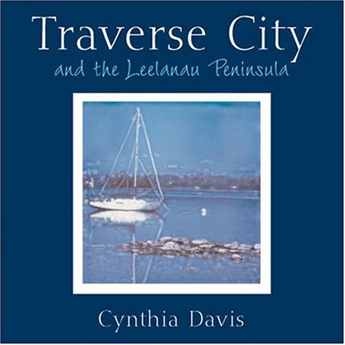 9780472114610: Traverse City And The Leelanau Peninsula
