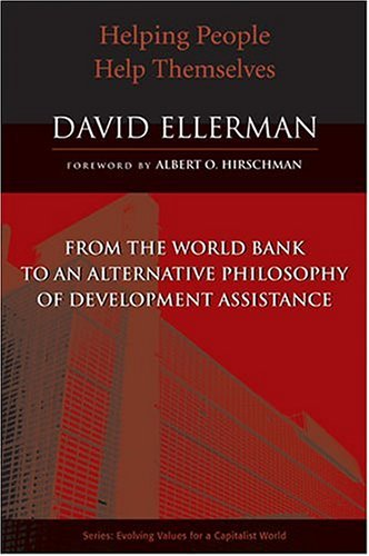 9780472114658: Helping People Help Themselves: From the World Bank to an Alternative Philosophy of Development Assistance (Evolving Values for a Capitalist World)