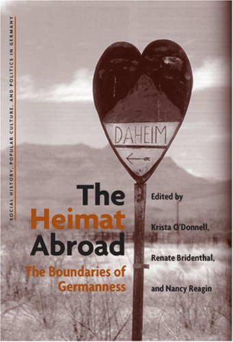 9780472114917: The Heimat Abroad: The Boundaries of Germanness (Social History, Popular Culture, and Politics in Germany)