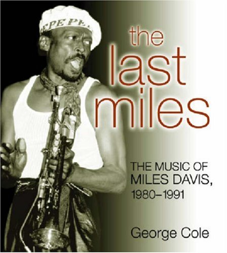 9780472115013: The Last Miles: The Music of Miles Davis, 1980-1991 (Jazz Perspectives)