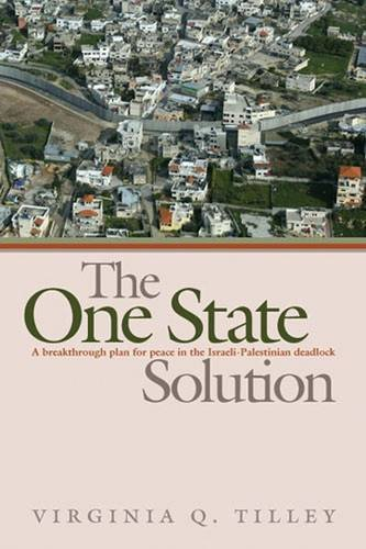 9780472115136: The One-State Solution: A Breakthrough for Peace in the Israeli-Palestinian Deadlock