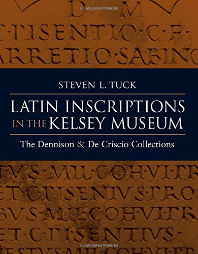 9780472115167: Latin Inscriptions In The Kelsey Museum: The Dennison And De Criscio Collections