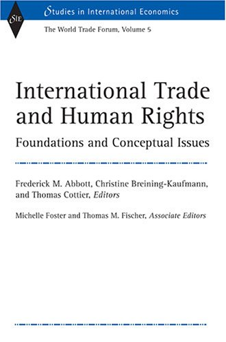 9780472115358: International Trade and Human Rights: Foundations and Conceptual Issues (World Trade Forum, Volume 5) (Studies In International Economics) (v. 5)