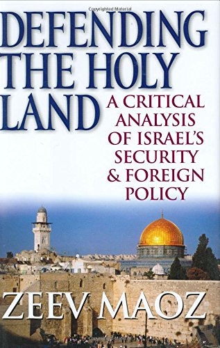 9780472115402: Defending the Holy Land: A Critical Analysis of Israel's Security and Foreign Policy