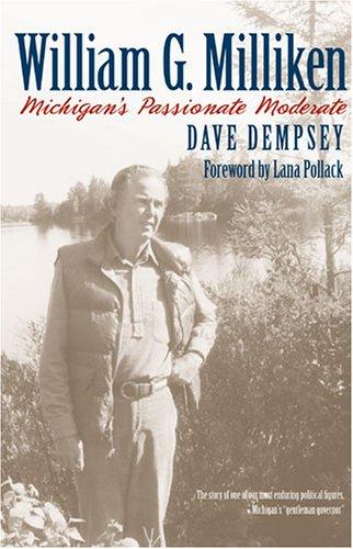 9780472115457: William G. Milliken: Michigan's Passionate Moderate