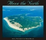 Above the North: Aerial Photography of Northern Michigan: Beaver, Marge