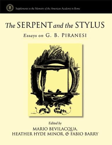 9780472115846: The Serpent And the Stylus: Essays on G.B. Piranesi