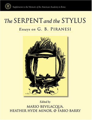 9780472115846: The Serpent and the Stylus: Essays on G. B. Piranesi (Supplements To The Memoirs Of The American Academy In Rome)