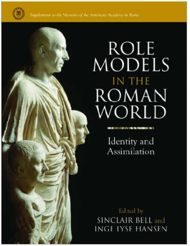 Role Models in the Roman World - Identity and Assimilation: Bell, Sinclair
