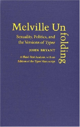 9780472115921: Melville Unfolding: Sexuality, Politics, and the Versions of Typee