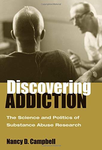 9780472116102: Discovering Addiction: The Science and Politics of Substance Abuse Research