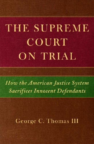The Supreme Court on Trial: How the American Justice System Sacrifices Innocent Defendants: Thomas ...
