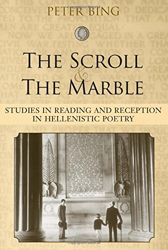 The Scroll and the Marble: Studies in Reading and Reception in Hellenistic Poetry (Hardback): Peter...