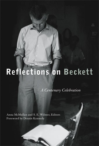 Reflections on Beckett - A Centenary Celebration: McMullan, Anna