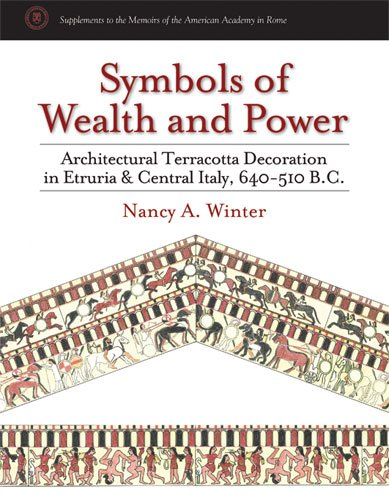 9780472116652: Symbols of Wealth and Power: Architectural Terracotta Decoration in Etruria and Central Italy, 640-510 B.C. (Supplements To The Memoirs Of The American Academy In Rome)